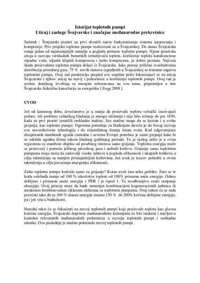 Istorijat toplotnih pumpi Uticaj i zasluge Švajvarske i značajne međunarodne prekretnice Sažetak : Švajcarski pioniri su p...