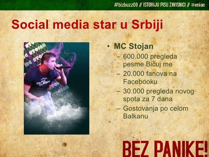 Social media star u Srbiji <ul><li>MC Stojan </li></ul><ul><ul><li>600.000 pregleda pesme Bičuj me </li></ul></ul><ul><ul>...