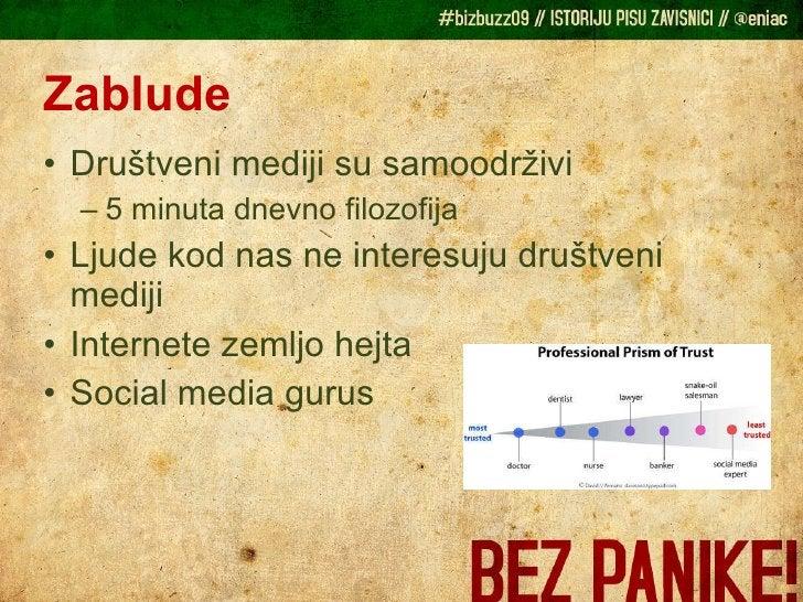 Zablude <ul><li>Društveni mediji su samoodrživi  </li></ul><ul><ul><li>5 minuta dnevno filozofija </li></ul></ul><ul><li>L...