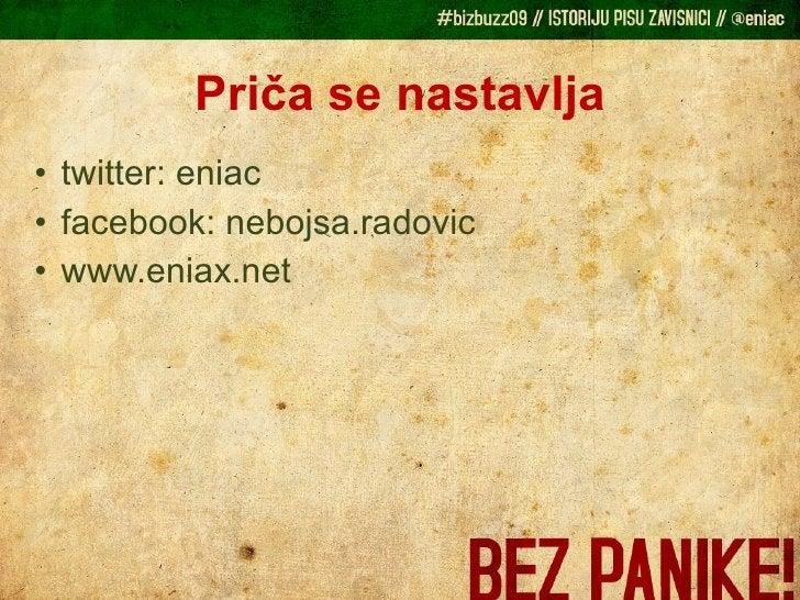 Priča se nastavlja <ul><li>twitter: eniac </li></ul><ul><li>facebook: nebojsa.radovic </li></ul><ul><li>www.eniax.net </li...