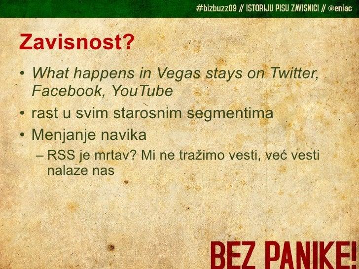 Zavisnost? <ul><li>What happens in Vegas stays on Twitter, Facebook, YouTube </li></ul><ul><li>rast u svim starosnim segme...
