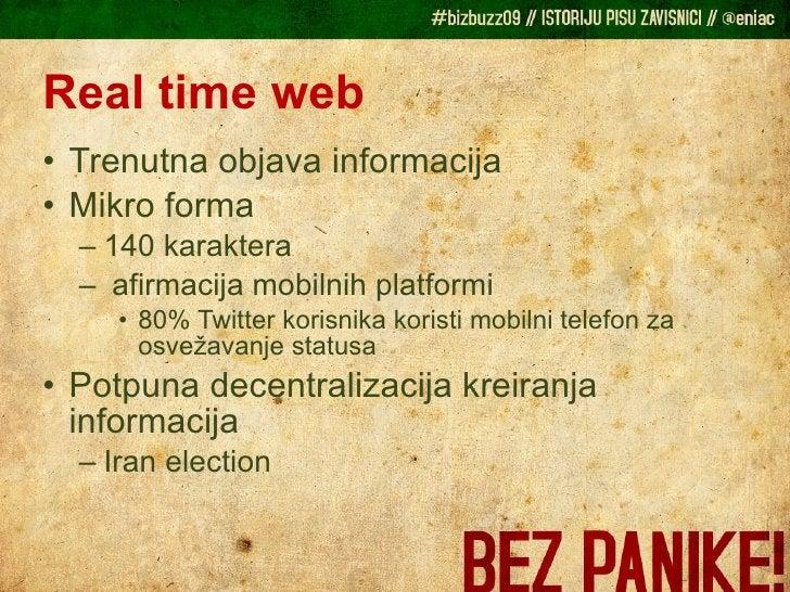 Real time web <ul><li>Trenutna objava informacija </li></ul><ul><li>Mikro forma </li></ul><ul><ul><li>140 karaktera  </li>...
