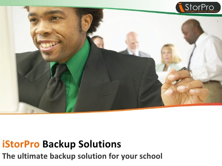 The ultimate backup solution for your school iStorPro  Backup Solutions