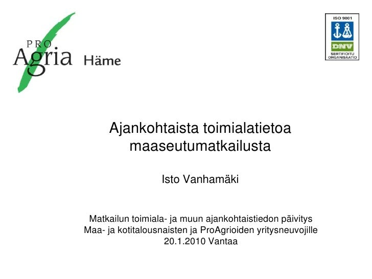 Ajankohtaista toimialatietoa maaseutumatkailusta<br />Isto Vanhamäki<br />Matkailun toimiala- ja muun ajankohtaistiedon pä...