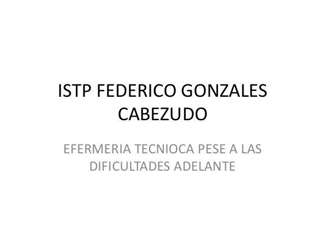 ISTP FEDERICO GONZALES CABEZUDO EFERMERIA TECNIOCA PESE A LAS DIFICULTADES ADELANTE
