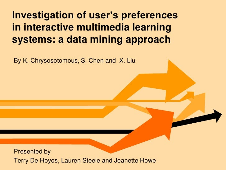 Investigation of user's preferences in interactive multimedia learning systems: a data mining approach<br />By K. Chrysoso...