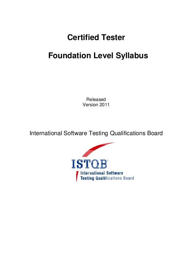 Certifi Tester C ied r Found dation Lev Sy n vel yllabu us  Released R Ver rsion 201 11  Int ternatio onal Software Testin...