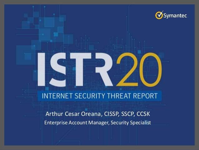Arthur Cesar Oreana, CISSP, SSCP, CCSK Enterprise Account Manager, Security Specialist