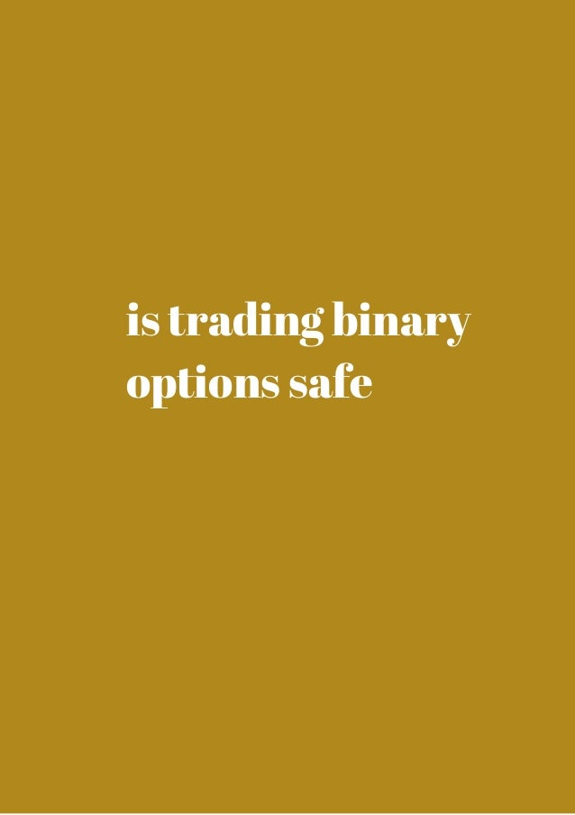 Binary options safe secure