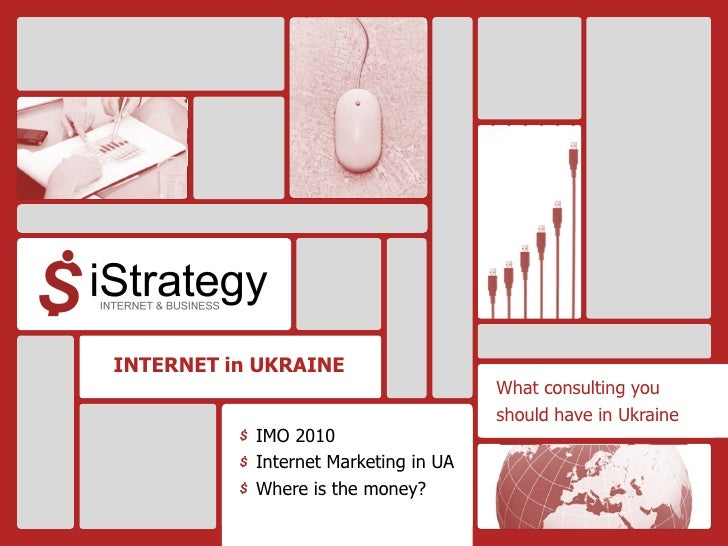 INTERNET in UKRAINE                                       What consulting you                                       should...