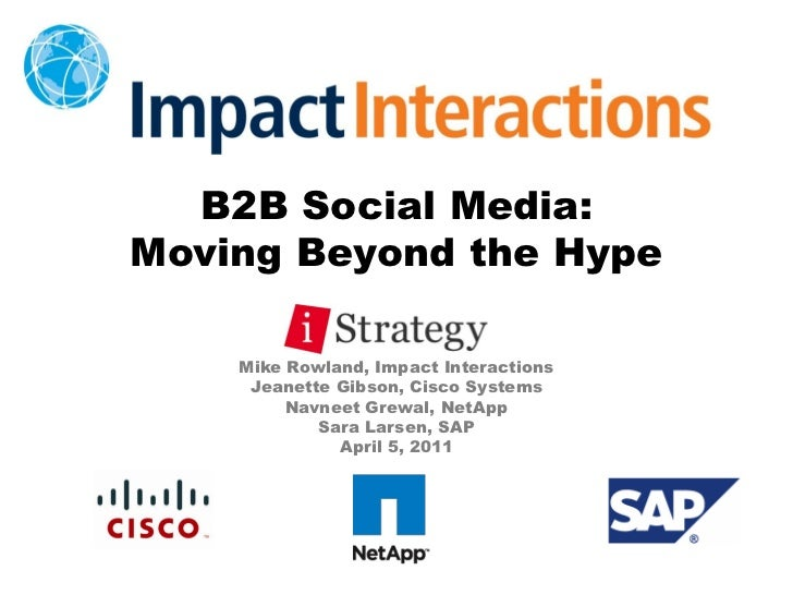 B2B Social Media:Moving Beyond the Hype    Mike Rowland, Impact Interactions     Jeanette Gibson, Cisco Systems         Na...