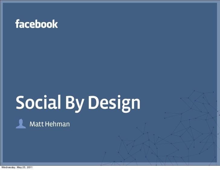 Social By Design                    Matt HehmanWednesday, May 25, 2011