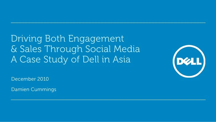 Driving Both Engagement& Sales Through Social MediaA Case Study of Dell in AsiaDecember 2010Damien Cummings