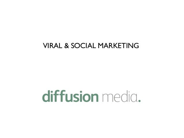VIRAL & SOCIAL MARKETING