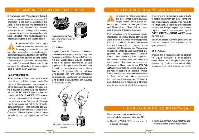 12. Tampone per Vaporizzare Liquidi Gli apparecchi sono conformi ai requisiti delle seguenti direttive CE: �Direttiva 73/...