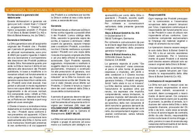 14. gARANzIa, RESPONSABILITÀ, SERVIzIO DI RIPARAZIONE sponsabilità per conto della Ditta ri- guardanti i Prodotti, eccetto...
