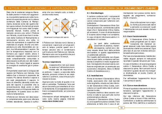 6. I Generatori d'Aria Calda VOLCANO DIGIT E CLASSIC mentazione non possa venire dann- eggiato da piegamenti, schiaccia- m...