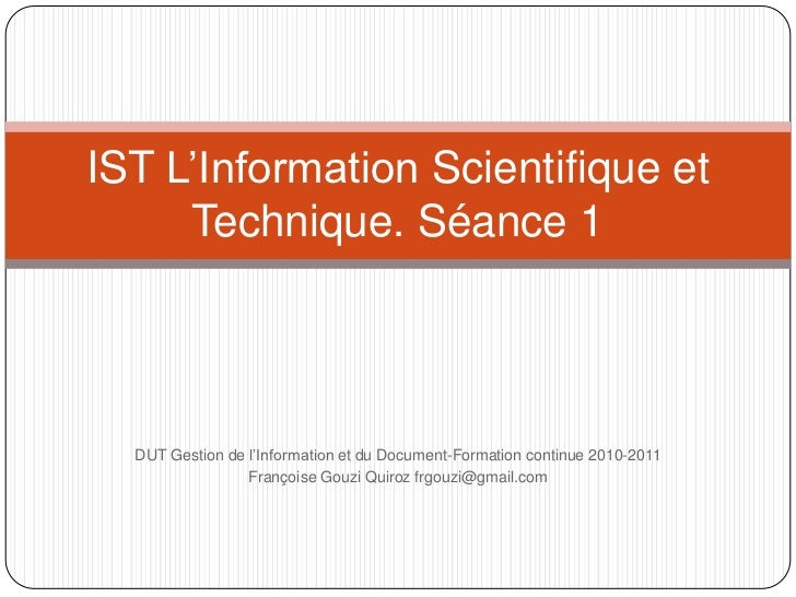 DUT Gestion de l'Information et du Document-Formationcontinue 2010-2011<br />Françoise GouziQuiroz frgouzi@gmail.com<br />...