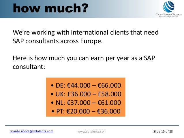 We're working with international clients that need SAP consultants across Europe. Here is how much you can earn per year a...