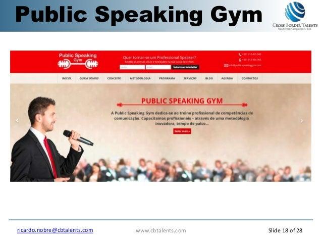 Public Speaking Gym www.cbtalents.comricardo.nobre@cbtalents.com Slide 18 of 28