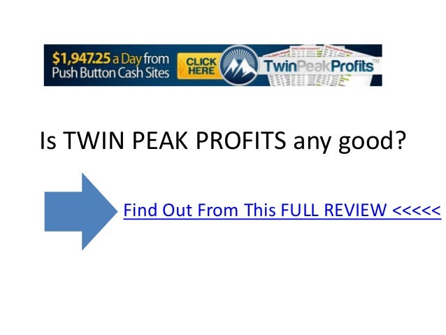 Is TWIN PEAK PROFITS any good?      Find Out From This FULL REVIEW <<<<<