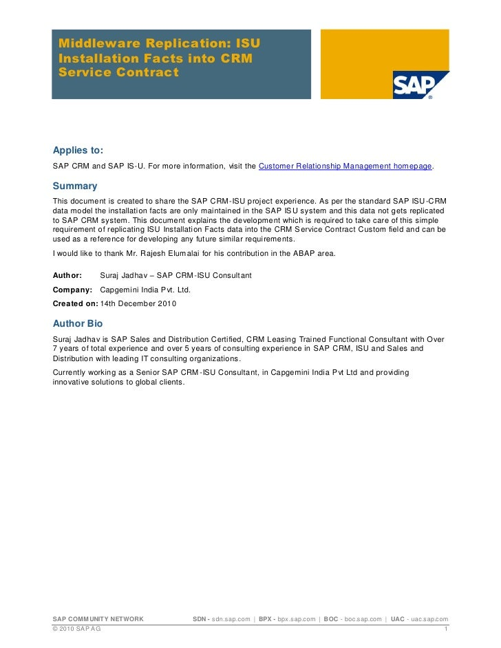 Middleware Replication: ISU Installation Facts into CRM Service ContractApplies to:SAP CRM and SAP IS-U. For more informat...