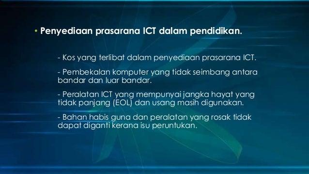 • Penyediaan prasarana ICT dalam pendidikan. - Kos yang terlibat dalam penyediaan prasarana ICT. - Pembekalan komputer yan...