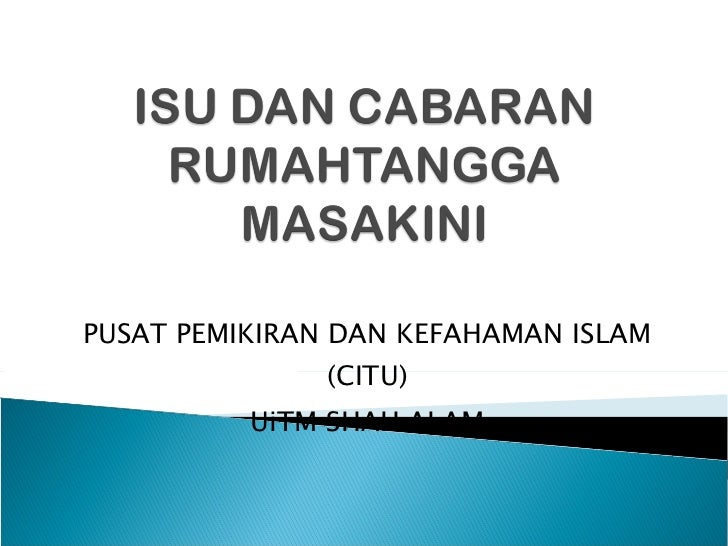PUSAT PEMIKIRAN DAN KEFAHAMAN ISLAM (CITU) UiTM SHAH ALAM