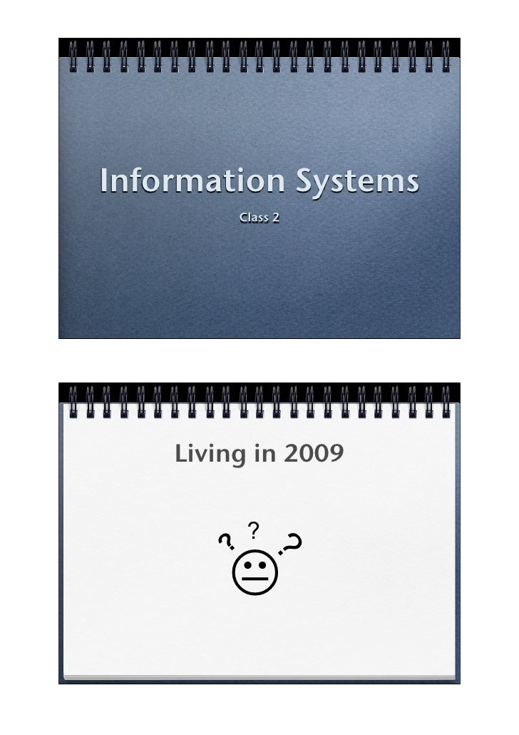 Information Systems             Class 2         Living in 2009                ?         ?         !                  ?