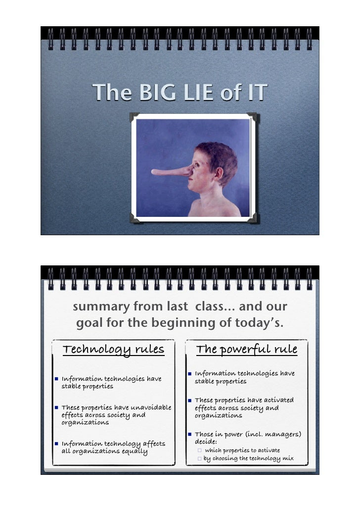 The BIG LIE of IT            summary from last class... and our         goal for the beginning of today's.     Technology ...