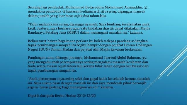 Seorang lagi penduduk, Mohammad Badaruddin Mohammad Aminuddin, 37, mendakwa penduduk di kawasan kediaman di situ sering di...