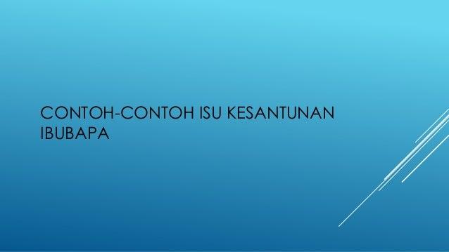 CONTOH-CONTOH ISU KESANTUNAN IBUBAPA