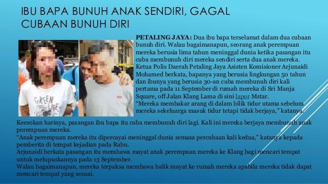 IBU BAPA BUNUH ANAK SENDIRI, GAGAL CUBAAN BUNUH DIRI PETALING JAYA: Dua ibu bapa terselamat dalam dua cubaan bunuh diri. W...