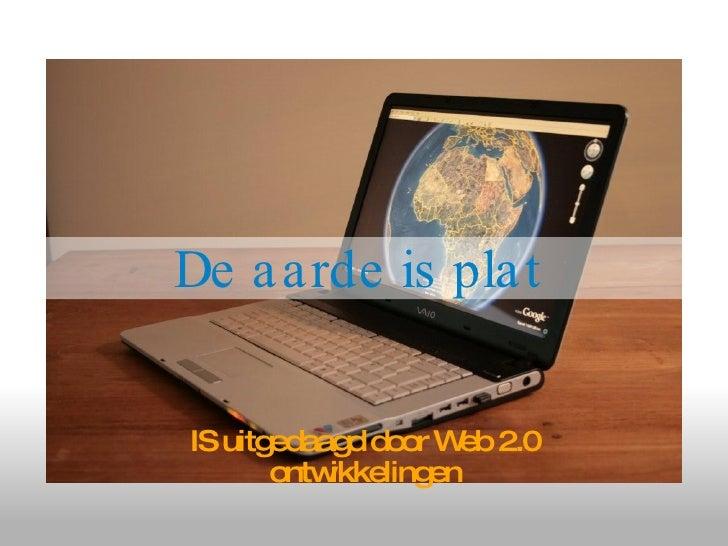De aarde is plat IS uitgedaagd door Web 2.0 ontwikkelingen