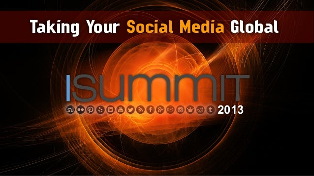 Taking Your Social Media Global isummit2013