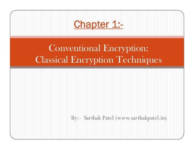 Chapter 1:Chapter 1:Chapter 1:Chapter 1:----Conventional Encryption:Classical Encryption TechniquesBy:- Sarthak Patel (www...