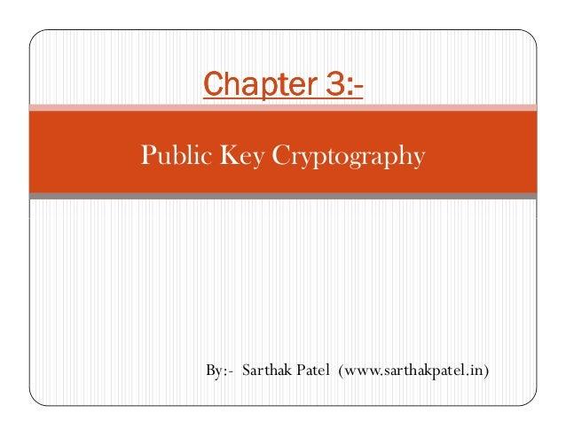 Chapter 3:Chapter 3:Chapter 3:Chapter 3:----Public Key CryptographyBy:- Sarthak Patel (www.sarthakpatel.in)