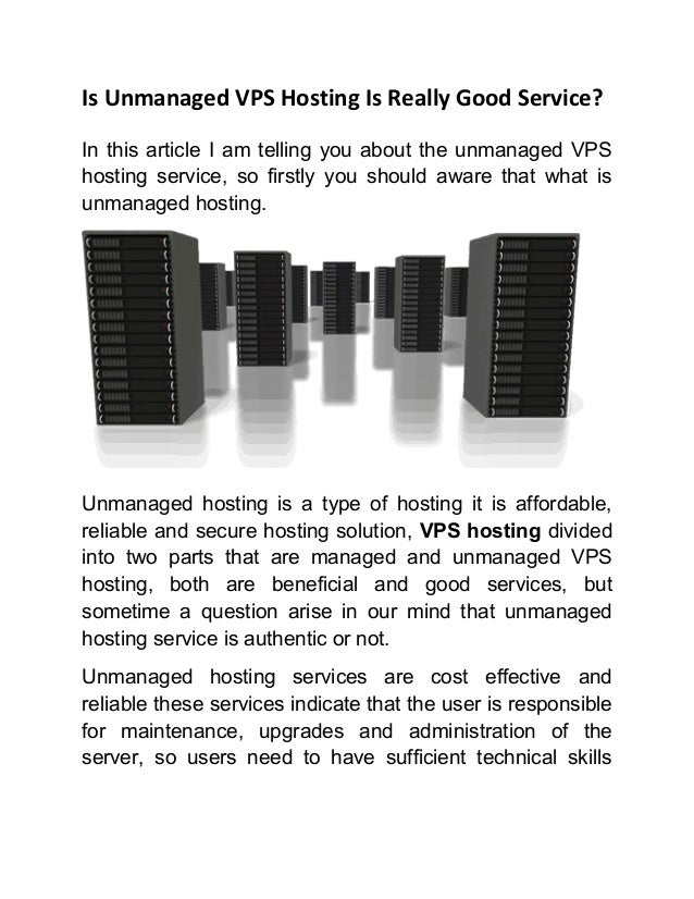 Is Unmanaged VPS Hosting Is Really Good Service? In this article I am telling you about the unmanaged VPS hosting service,...