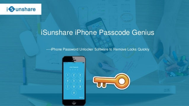 iSunshare iPhone Passcode Genius -- iPhone Password Unlocker