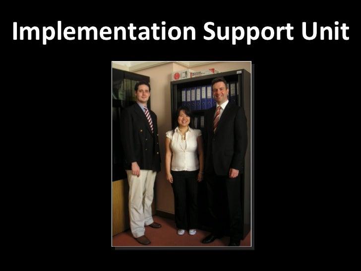 Implementation Support Unit