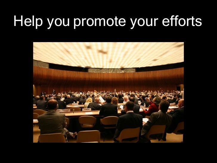 Help you promote your efforts
