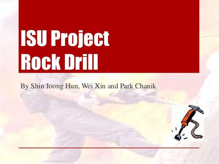 ISU ProjectRock DrillBy Shin Joong Hun, Wei Xin and Park Chanik