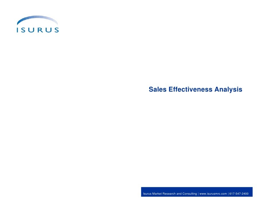 Sales Effectiveness Analysis     Isurus Market Research and Consulting | www.isurusmrc.com | 617-547-2400