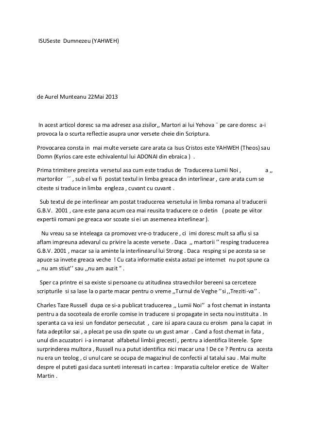 ISUSeste Dumnezeu (YAHWEH)de Aurel Munteanu 22Mai 2013In acest articol doresc sa ma adresez asa zisilor,, Martori ai lui Y...