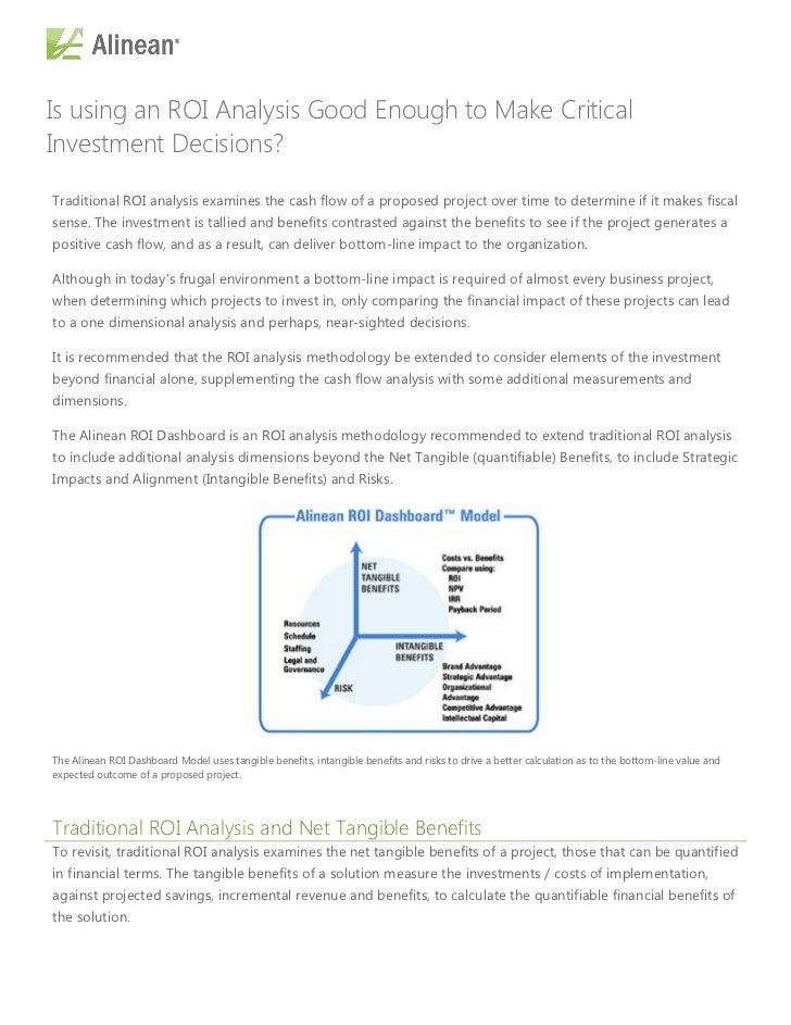 Is using an ROI Analysis Good Enough to Make CriticalInvestment Decisions?Traditional ROI analysis examines the cash flow ...