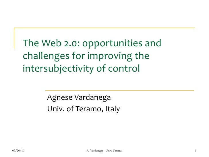The Web 2.0: opportunities and       challenges for improving the       intersubjectivity of control             Agnese Va...