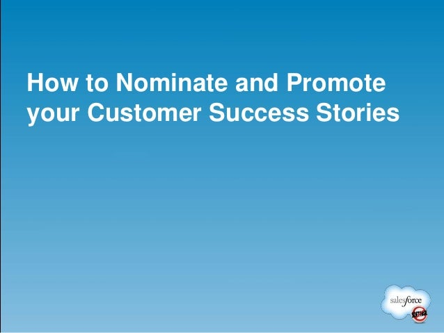 How to Nominate and Promoteyour Customer Success Stories