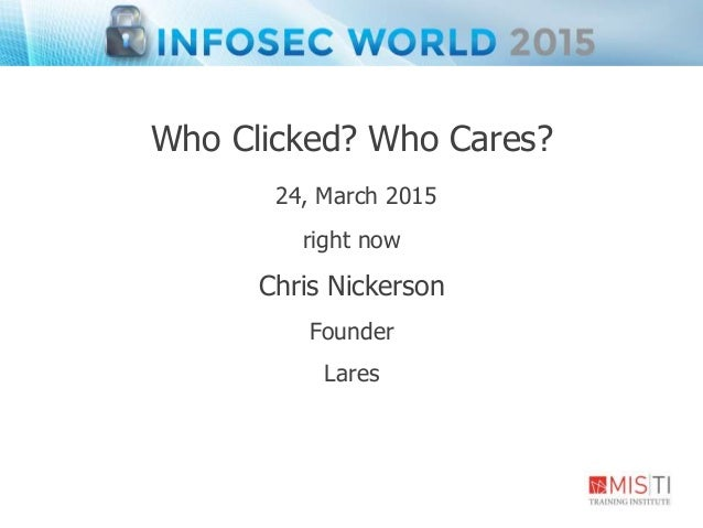 Who Clicked? Who Cares? 24, March 2015 right now Chris Nickerson Founder Lares