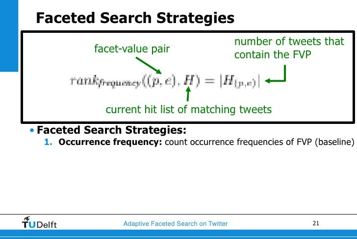 Faceted Search Strategies                                              number of tweets that• Challenge:facet-value pair f...