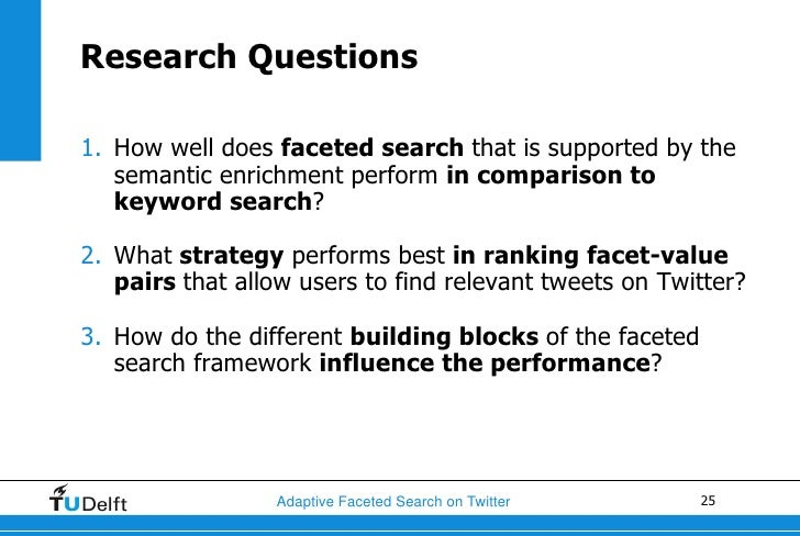 Research Questions1. How well does faceted search that is supported by the   semantic enrichment perform in comparison to ...